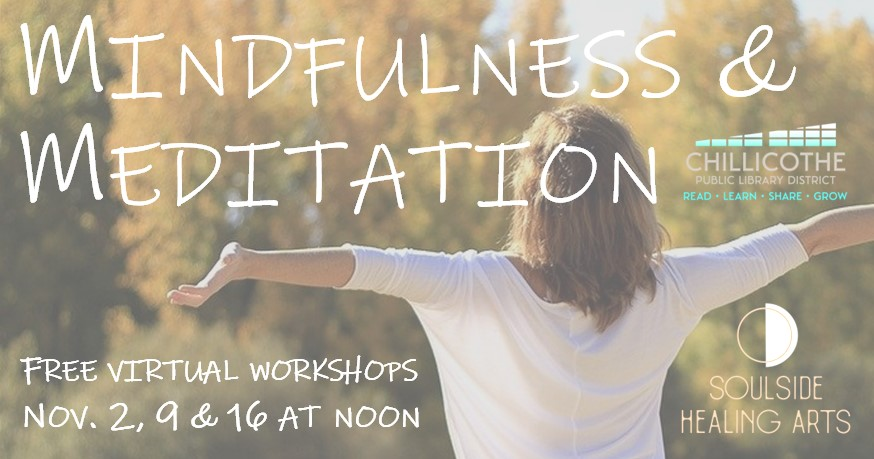 Mindfulness and Meditation with Soulside Healing Arts. Free virtual workshops at noon on November 2, 9 and 16.