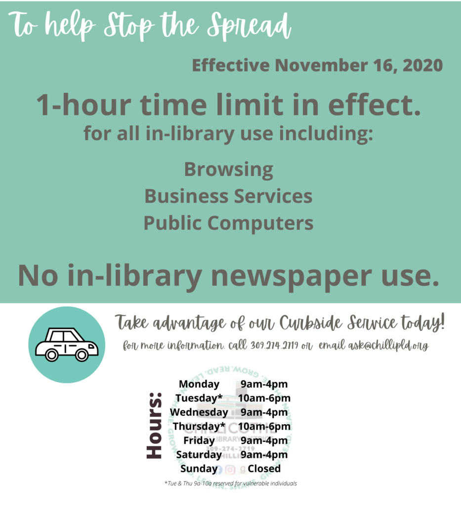 a 1 hour time limit is in effect for in-library visits. Newspapers will be unavailable. Curbside service is always available!